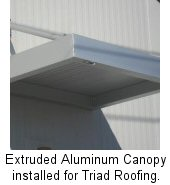 Extruded Aluminum Canopy installed for Triad Roofing.